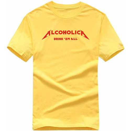 Alcoholica Drink Em All Alcohol Slogan T-shirts image