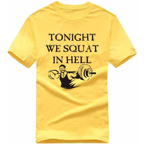 Tonight We Squat In Hell Gym Motivational Slogan T-shirts image