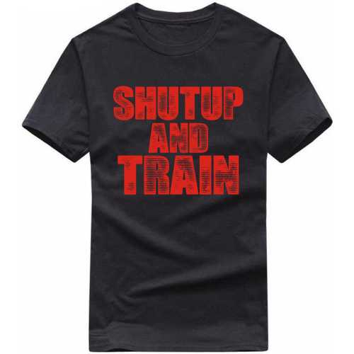 Shutup And Train Gym Motivational Slogan T-shirts image