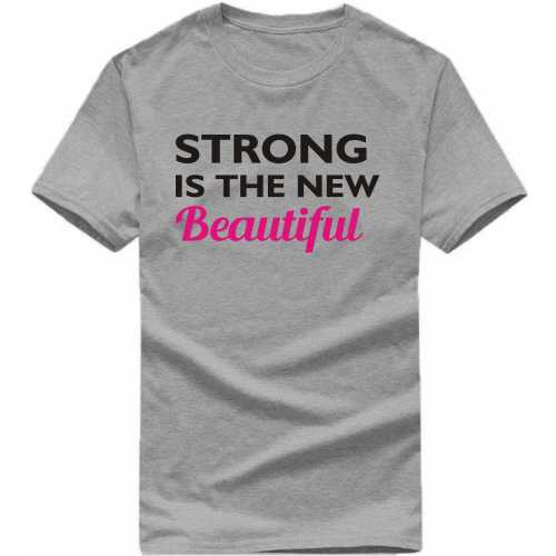 Strong Is The New Beautiful Gym Motivational Slogan T-shirts image