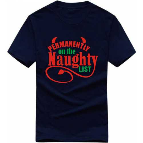 Permanently On The Naughty List Funny Slogan T-shirts image