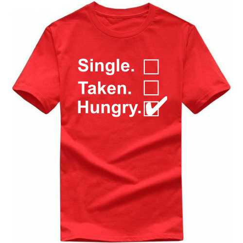 Single Taken Hungry Funny Slogan T-shirts image