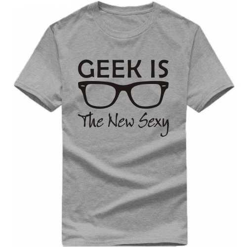 Geek Is The New Sexy Geeks Slogan T-shirts image