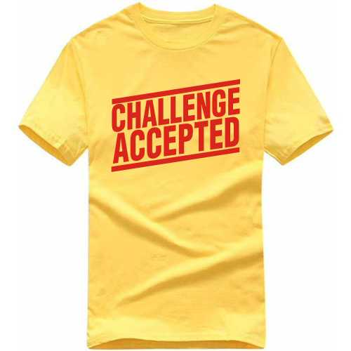 Challenge Accepted Geeks Slogan T-shirts image