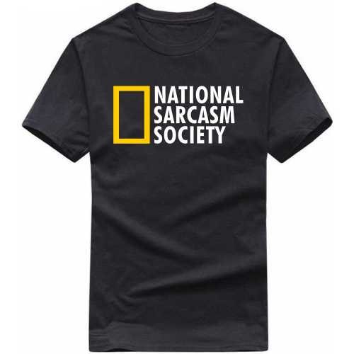 National Sarcasm Society Insulting Slogan T-shirts image