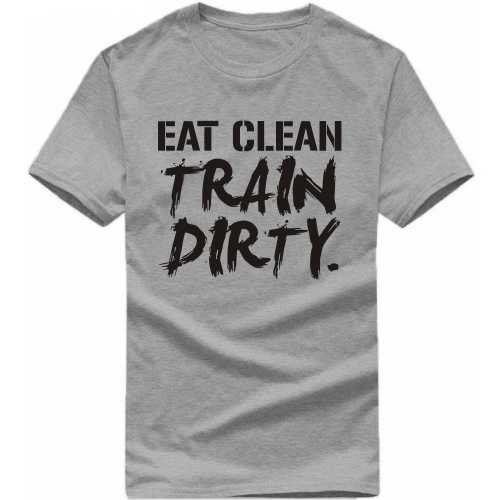Eat Clean Train Dirty Gym Slogan T-shirts image