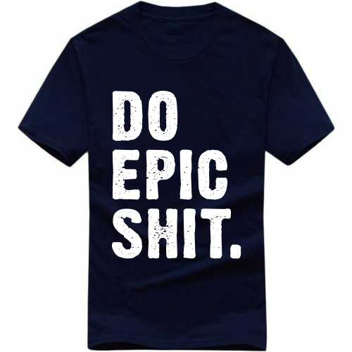 Do Epic Shit Funny Slogan T-shirts image