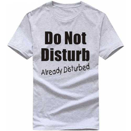 Do Not Disturb Already Disturbed Funny Slogan T-shirts image