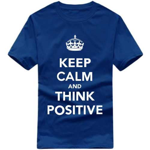 Keep Calm And Think Positive Daily Motivational Slogan T-shirts image
