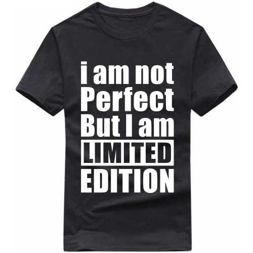 I Am Not Perfect But I Am Limited Edition Funny Slogan T-shirts image
