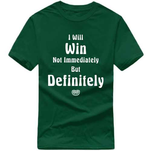 I Will Win Not Immediately But Definitely Daily Motivational Slogan T-shirts image