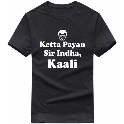 Ketta Payan Sir Indha Kaali Movie Star Slogan T-shirts image