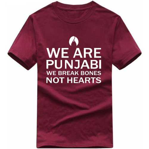 We Are Punjabi We Break Bones Not Hearts Punjabi / Sikh Slogan T-shirts image