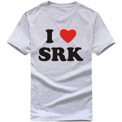 I Love Srk Movie Star Slogan T-shirts image