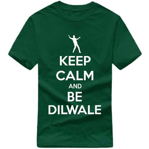 Keep Calm And Be Dilwale Movie Star Slogan T-shirts image