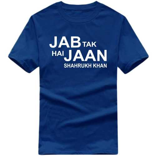 Jab Tak Hi Jaan Shahrukh Khan Movie Star Slogan T-shirts image