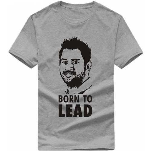 Ms Dhoni Born To Lead Cricket Slogan T-shirts image