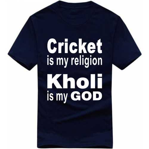 Cricket Is My Religion Kholi Is My God Cricket Slogan T-shirts image