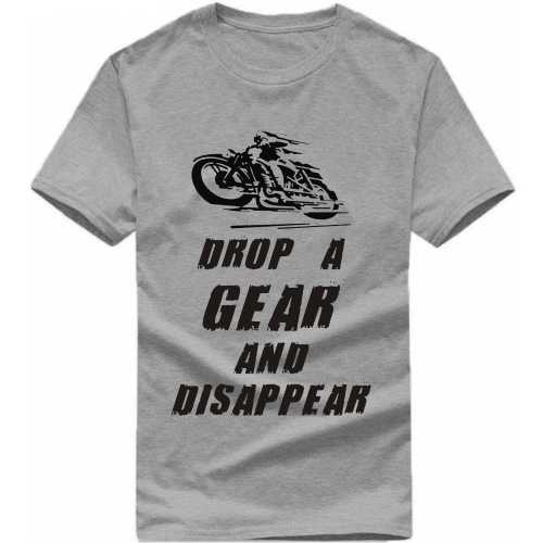 Drop A Gear And Disappear Biker Slogan T-shirts image