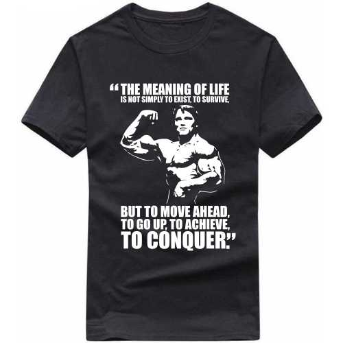Arnold The Meaning Of Life Gym Slogan T-shirts image