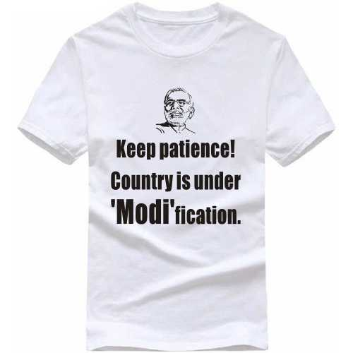 Keep Patience Country Is Under Modification Slogan T-shirts image