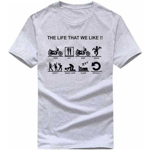 The Life That We Like Biker Slogan T-shirts image