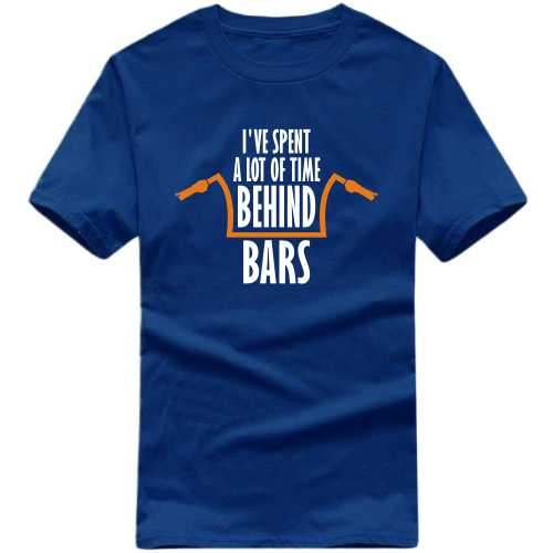 I've Spent A Lot Of Time Behind Bars Biker Slogan T-shirts image