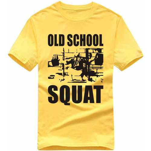 6b1ff93a34d Old School Squat Gym Slogan T-shirts