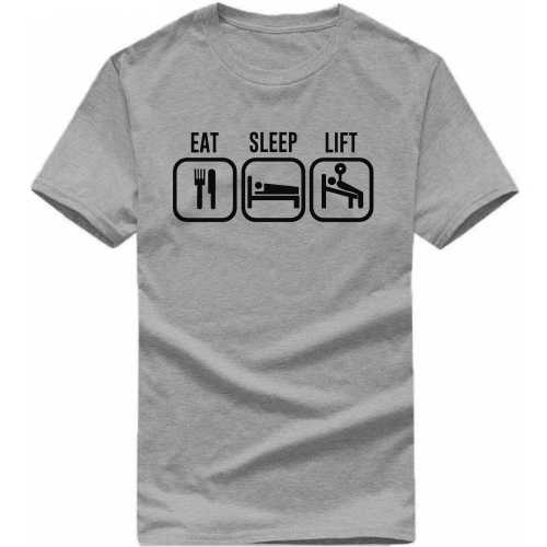 23546fe0cc3 Eat Sleep Lift Gym Slogan T-shirts