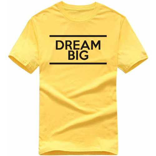 Dream Big Motivational Slogan T-shirts image
