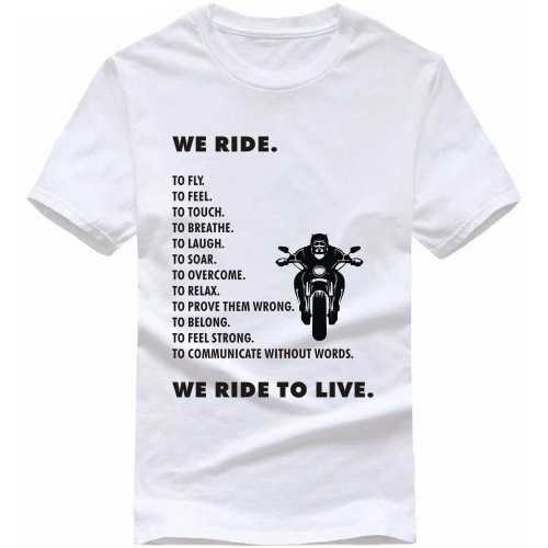 We Ride We Ride To Live Biker Slogan T-shirts image