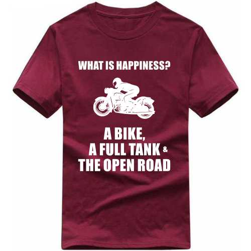 Happiness Is A Bike Full Tank And Open Road Biker Slogan T-shirts image