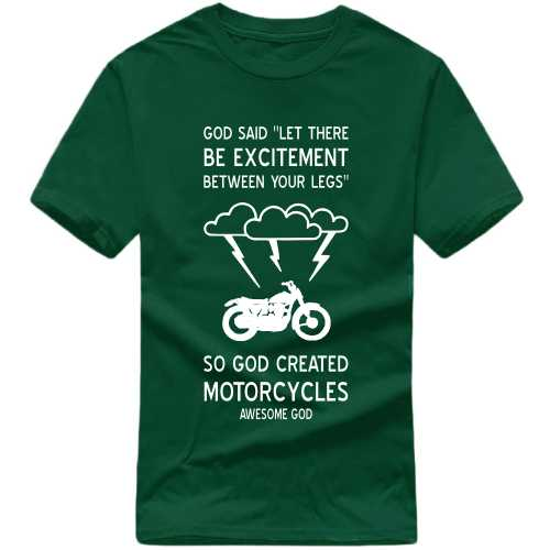 God Said Let There Be Excitement Between Your Legs So God Created Motorcycles Awesome God T-shirts image