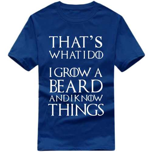 That's What I Do I Grow Beard And I Know Things T Shirt image