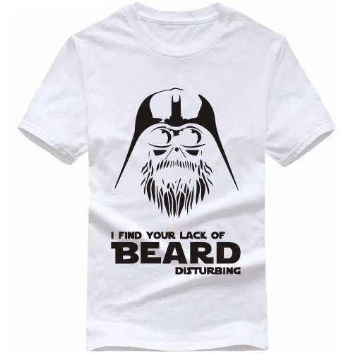 I Find Your Lack Of Beard Disturbing T Shirt image
