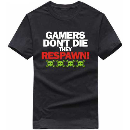 Gamers Dont Die They Respawn Gaming T Shirt image