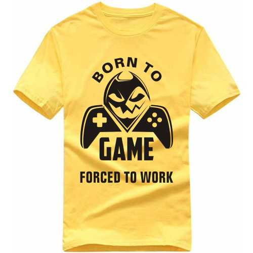 Born To Game Forced To Work Gaming T Shirt image