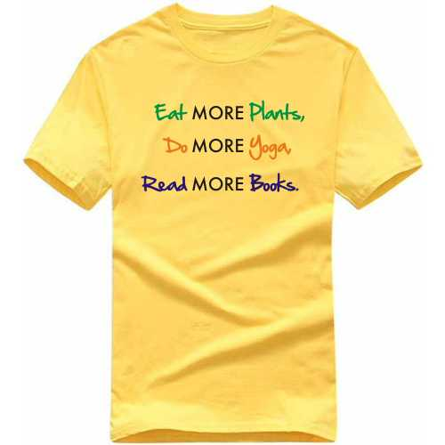 Eat More Plants Do More Yoga Read More Books T Shirt image