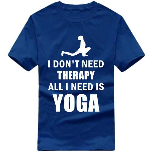 I Don't Need Therapy All I Need Is Yoga T Shirt image