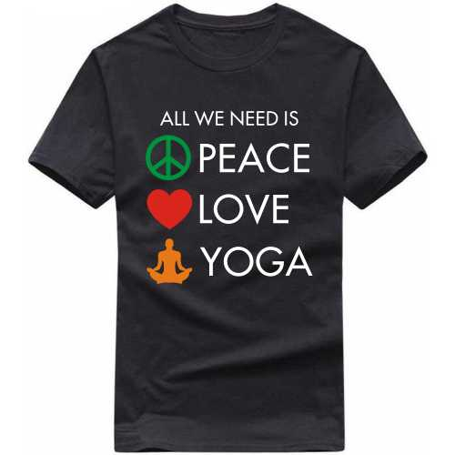 All We Need Is Peace Love Yoga T Shirt image