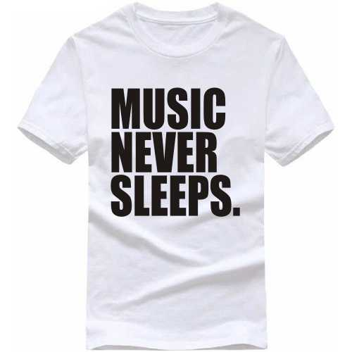 Music Never Sleeps T Shirt image