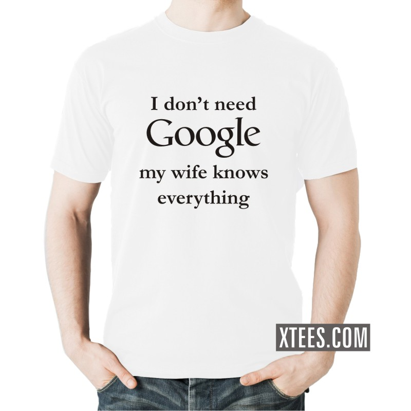 Buy I Don 39 T Need Google My Wife Knows Everything Funny