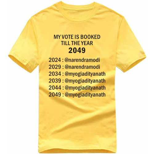 My Vote Is Booked Till The Year 2049 Narendra Modi Yogi Adityanath Slogan T-shirt image