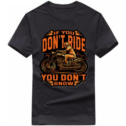 If U Don't Ride You Don't Know Motorcycling Tshirt image