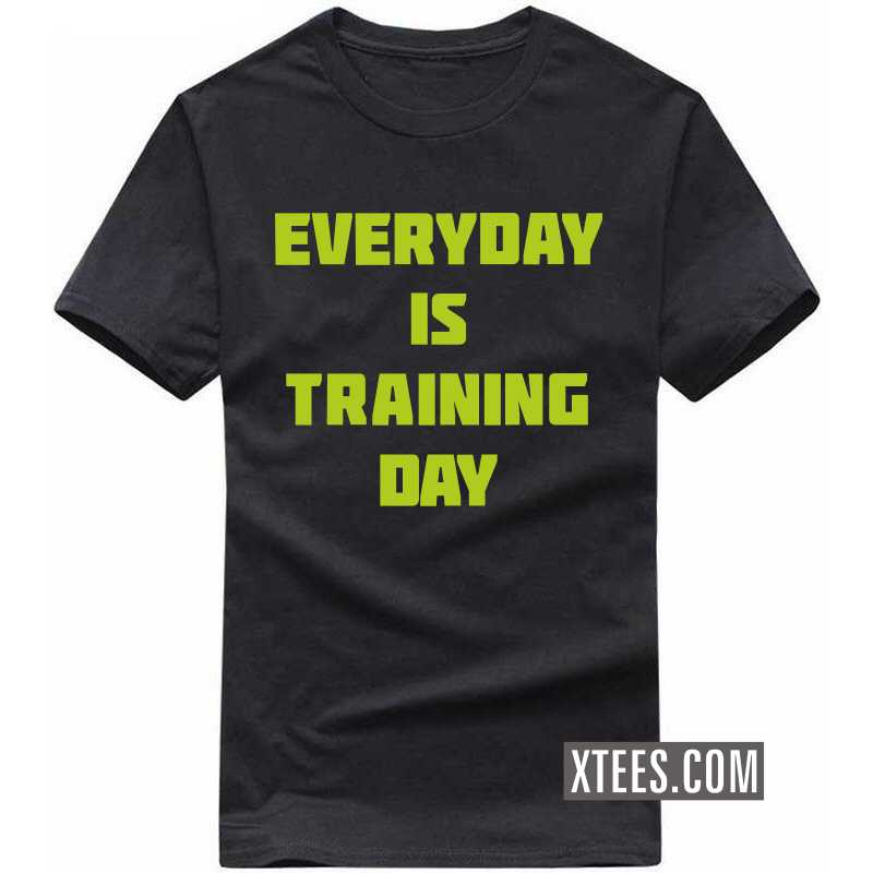 Everyday Is Training Day Gym T Shirt image