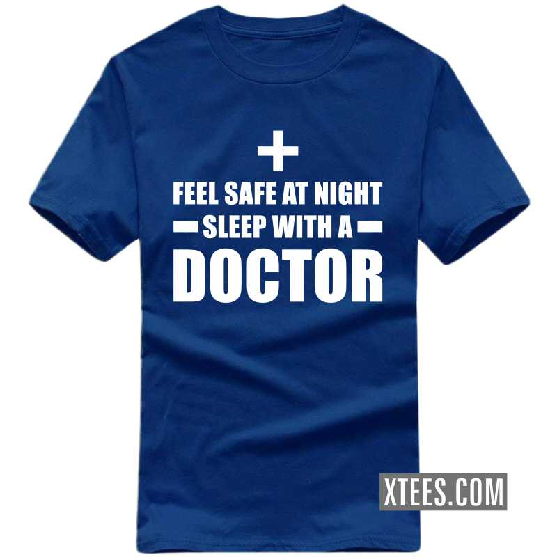 Feel Safe At Night Sleep With A Doctor T Shirt image