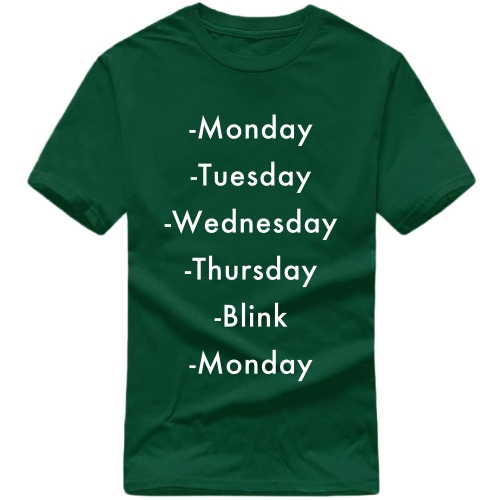 Monday Tuesday Wednesday Thursday Blink Monday Tshirt image