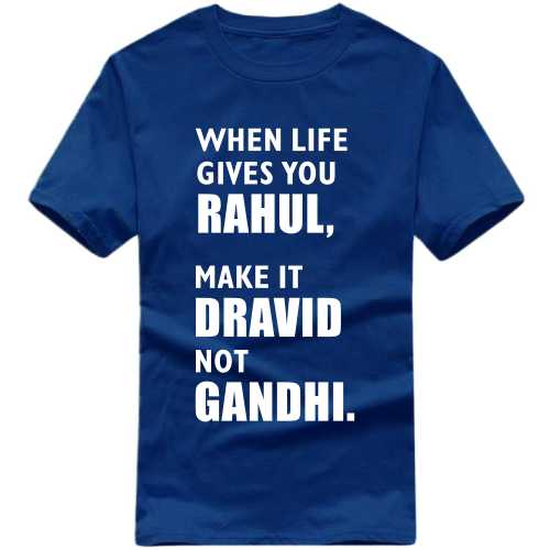 When Life Gives You Rahul Make It Dravid Not Gandhi T-shirt image